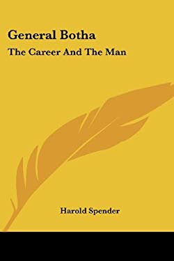General Botha: The Career and the Man 9781417971442