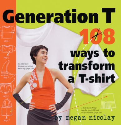 Generation T: 108 Ways to Transform A T-Shirt 9781417767465