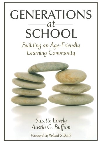 Generations at School: Building an Age-Friendly Learning Community 9781412927284