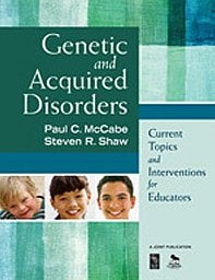 Genetic and Acquired Disorders: Current Topics and Interventions for Educators 9781412968720