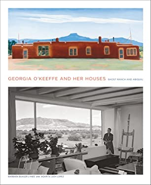 Georgia O'Keeffe and Her Houses: Ghost Ranch and Abiquiu: Ghost Ranch and Abiquiu 9781419703942