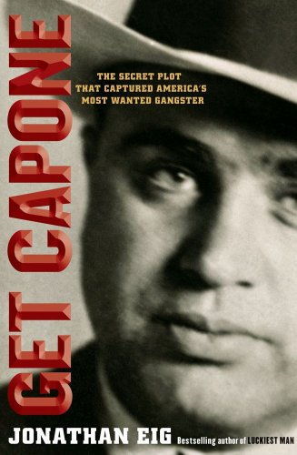 Get Capone: The Secret Plot That Captured America's Most Wanted Gangster 9781416580591