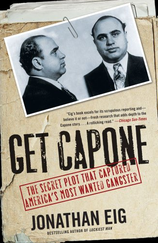 Get Capone: The Secret Plot That Captured America's Most Wanted Gangster 9781416580607