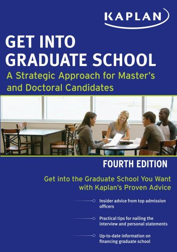 Get Into Graduate School: A Strategic Approach for Master's and Doctoral Candidates 9781419550102