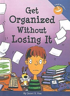 Get Organized Without Losing It 9781417807772