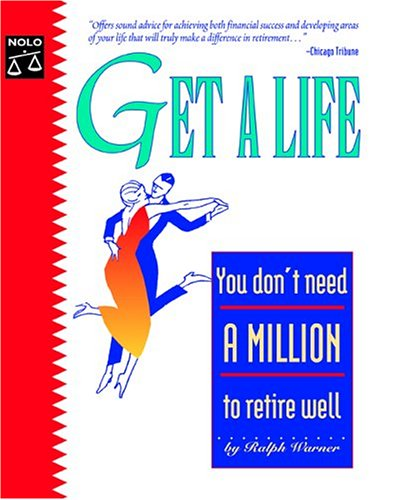 Get a Life: You Don't Need a Million to Retire Well 9781413300840