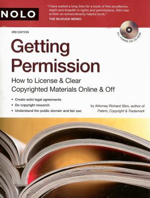 Getting Permission: How to License & Clear Copyrighted Materials Online and Off [With CDROM] 9781413305180