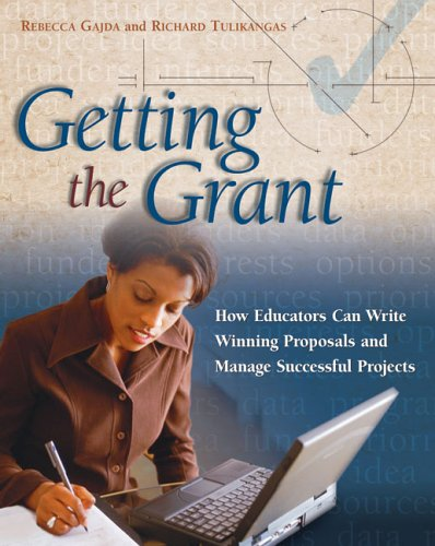 Getting the Grant: How Educators Can Write Winning Proposals and Manage Successful Projects 9781416601722