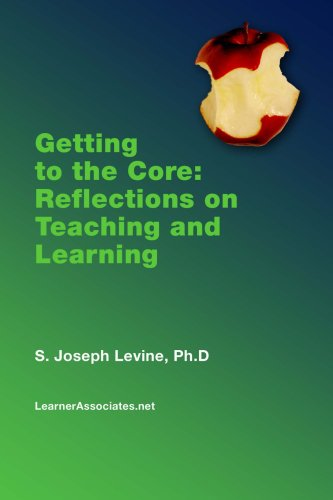 Getting to the Core: Reflections on Teaching and Learning 9781411624207