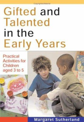 Gifted and Talented in the Early Years: Practical Activities for Children Aged 3 to 5 9781412903677
