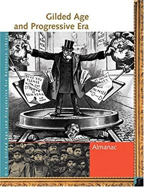 Gilded Age and Progressive Era: Almanac 9781414401942