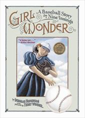 Girl Wonder: A Baseball Story in Nine Innings 6241349