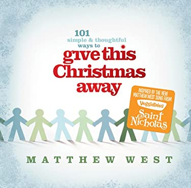 Give This Christmas Away (101 Simple & Thoughtful Ways to . . .) 9781414336442