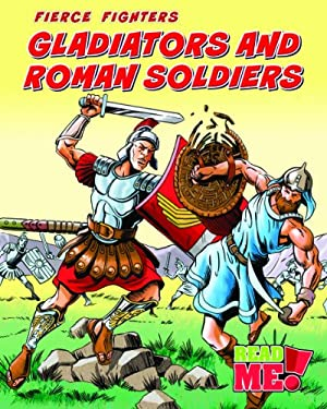 Gladiators and Roman Soldiers 9781410937629