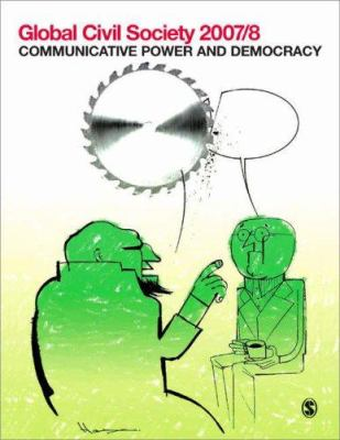 Global Civil Society: Communicative Power and Democracy 9781412948012