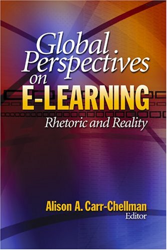 Global Perspectives on E-Learning: Rhetoric and Reality 9781412904889