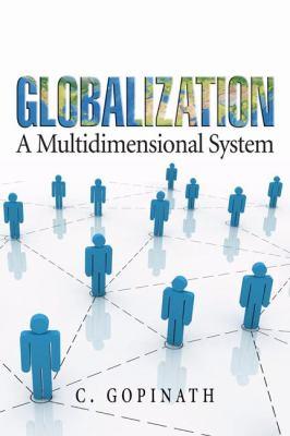 Globalization: A Multidimensional System 9781412940191