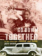 Go Down Together: The True, Untold Story of Bonnie and Clyde 9781410418197
