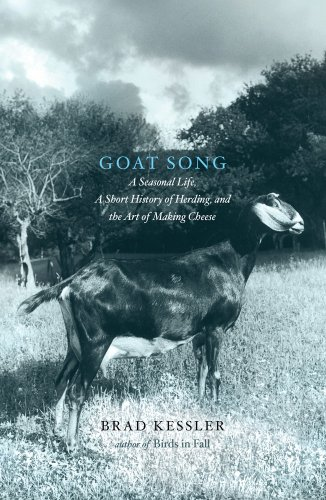 Goat Song: A Seasonal Life, a Short History of Herding, and the Art of Making Cheese 9781416560999