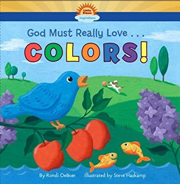 God Must Really Love . . . Colors! 9781416933540