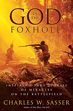 God in the Foxhole: Inspiring True Stories of Miracles on the Battlefield 9781416541370