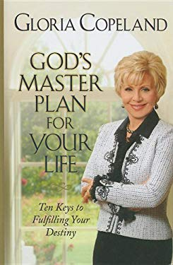 God's Master Plan for Your Life: Ten Keys to Fulfilling Your Destiny 9781410414700