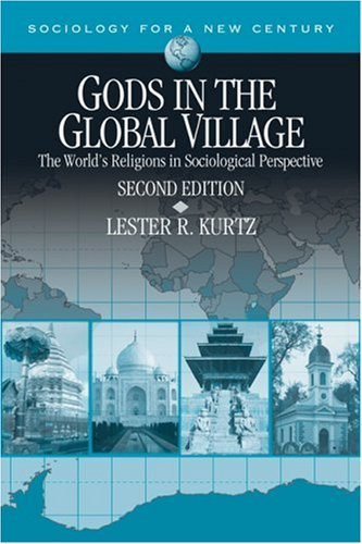 Gods in the Global Village: The World's Religions in Sociological Perspective - 2nd Edition