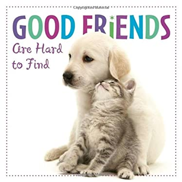 Good Friends Are Hard to Find 9781416205241