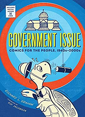 Government Issue: Comics for the People, 1940s-2000s 9781419700781