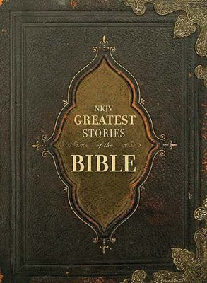 Greatest Stories of the Bible-NKJV 9781418541668