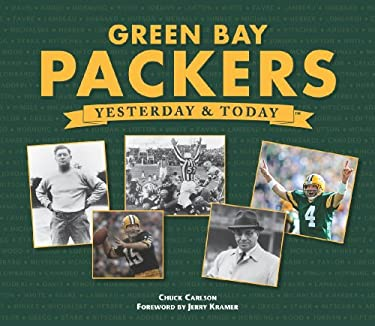 Green Bay Packers Yesterday and Today 9781412761161