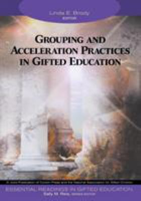 Grouping and Acceleration Practices in Gifted Education 9781412904292
