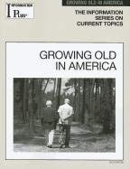 Growing Old in America 9781414481425