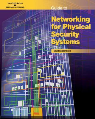 Guide to Networking for Physical Security Systems 9781418073961