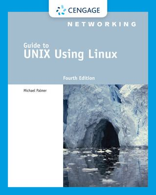 Guide to UNIX Using Linux [With CDROM] 9781418837235