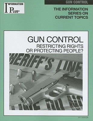 Gun Control: Restricting Rights or Protecting People? 9781414448633