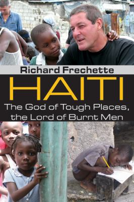 Haiti: The God of Tough Places, the Lord of Burnt Men 9781412814201