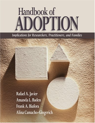 Handbook of Adoption: Implications for Researchers, Practitioners, and Families 9781412927505