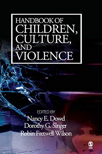 Handbook of Children, Culture, and Violence 9781412913690