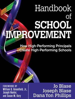 Handbook of School Improvement: How High-Performing Principals Create High-Performing Schools 9781412979979