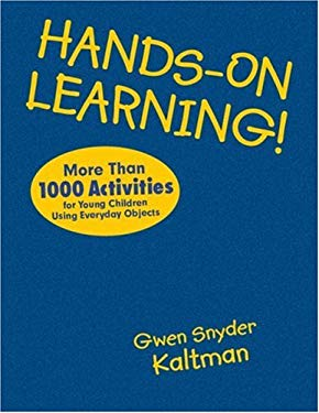 Hands-On Learning!: More Than 1000 Activities for Young Children Using Everyday Objects 9781412970945