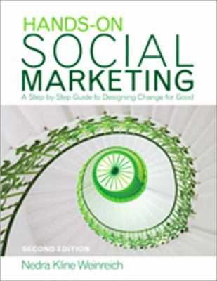 Hands-On Social Marketing: A Step-By-Step Guide to Designing Change for Good 9781412953696