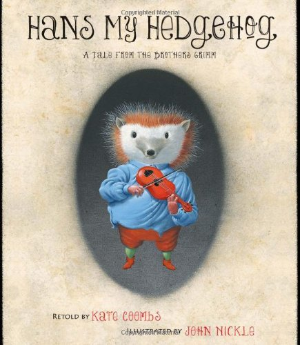 Hans My Hedgehog: A Tale from the Brothers Grimm 9781416915331