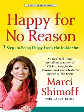 Happy for No Reason: 7 Steps to Being Happy from the Inside Out 9781410407757