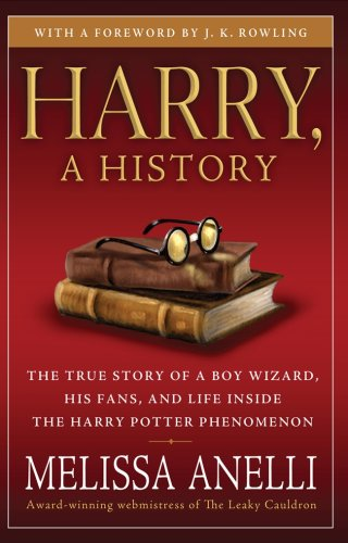 Harry, a History: The True Story of a Boy Wizard, His Fans, and Life Inside the Harry Potter Phenomenon 9781416554950
