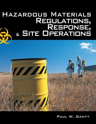 Hazardous Materials: Regulations, Response and Site Operations 9781418049928