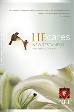 He Cares NLT: New Testament with Psalms & Proverbs 9781414310510