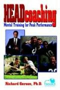 Headcoaching: Mental Training for Peak Performance 9781410777614