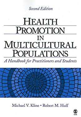 Health Promotion in Multicultural Populations: A Handbook for Practitioners and Students 9781412939126