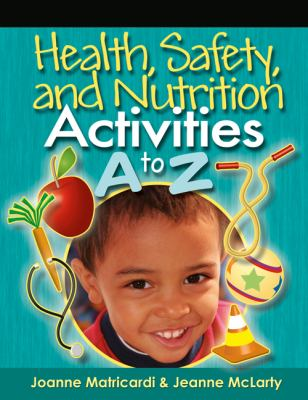 Health Safety, and Nutrition Activities A to Z 9781418048501
